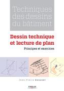 Techniques des dessins du bâtiment - Dessin technique et lecture de plan