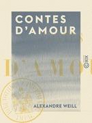 Contes d'amour : Le Prince Juste, La Reine de Fer et la Reine de Soie, Le Prince d'Or et la Princesse de Diamant