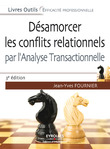 Dsamorcer les conflits relationnels par l'analyse transactionnelle
