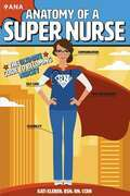Anatomy of a Super Nurse