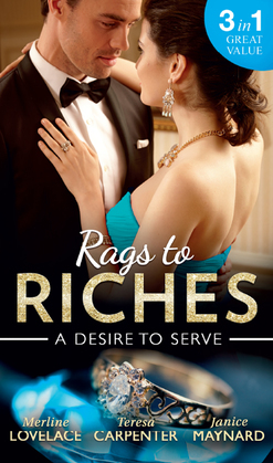 Rags To Riches: A Desire To Serve: The Paternity Promise / Stolen Kiss From a Prince / The Maid's Daughter (Mills & Boon M&B)