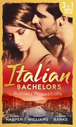 Italian Bachelors: Ruthless Propositions: Taming Her Italian Boss / The Uncompromising Italian / Secrets of the Playboy's Bride (The Medici Men, Book 3) (Mills & Boon M&B)