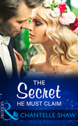 The Secret He Must Claim (Mills & Boon Modern) (The Saunderson Legacy, Book 1)