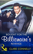 Bought For The Billionaire's Revenge (Mills & Boon Modern)