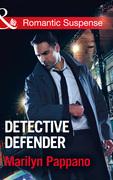 Detective Defender (Mills & Boon Romantic Suspense)