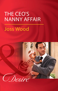 The Ceo's Nanny Affair (Mills & Boon Desire) (Billionaires and Babies, Book 86)