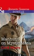 Manhunt On Mystic Mesa (Mills & Boon Intrigue) (The Ranger Brigade: Family Secrets, Book 3)