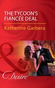 The Tycoon's Fiancée Deal (Mills & Boon Desire) (The Wild Caruthers Bachelors, Book 2)