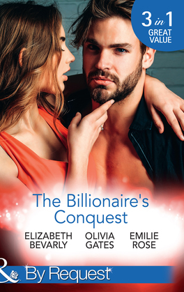 The Billionaire's Conquest: Caught in the Billionaire's Embrace / Billionaire, M.D. / Her Tycoon to Tame (Mills & Boon By Request)