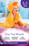 One Tiny Miracle: Branded with his Baby / The Baby Bump / An Accidental Family (Mills & Boon By Request)