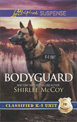 Bodyguard (Mills & Boon Love Inspired Suspense) (Classified K-9 Unit, Book 5)