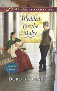 Wedded For The Baby (Mills & Boon Love Inspired Historical) (Stand-In Brides, Book 2)
