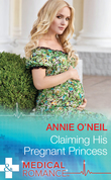 Claiming His Pregnant Princess (Mills & Boon Medical) (Italian Royals, Book 2)