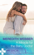 A Miracle For The Baby Doctor (Mills & Boon Medical) (The Halliday Family, Book 3)