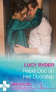 Rebel Doc On Her Doorstep (Mills & Boon Medical) (Rebels of Port St. John's)