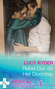Rebel Doc On Her Doorstep (Mills & Boon Medical) (Rebels of Port St. John's)