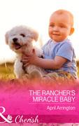 The Rancher's Miracle Baby (Mills & Boon Cherish) (Men of Raintree Ranch, Book 4)