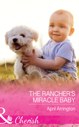 The Rancher's Miracle Baby (Mills & Boon Cherish) (Men of Raintree Ranch, Book 4)