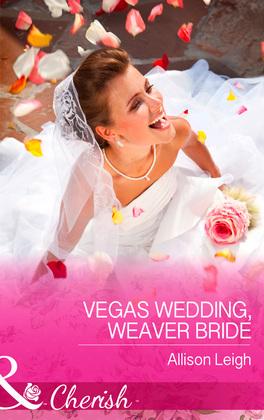Vegas Wedding, Weaver Bride (Mills & Boon Cherish) (Return to the Double C, Book 11)