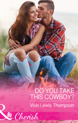 Do You Take This Cowboy? (Mills & Boon Cherish) (Thunder Mountain Brotherhood, Book 11)