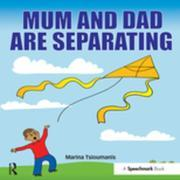 Mum and Dad are Separating: A Practical Resource for Separating Families and Family Therapy Professionals