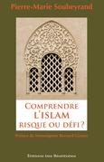 Comprendre l'Islam, risque ou défi ?