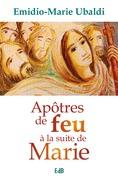Apôtres de feu à la suite de Marie