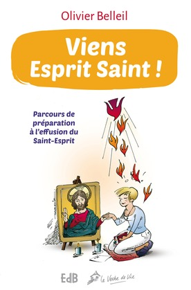 Viens Esprit Saint ! (Nouvelle édition augmentée)