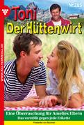 Toni der Hüttenwirt 285 - Heimatroman