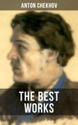 The Best Works of Anton Chekhov
