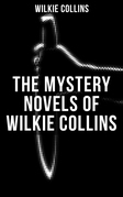 THE MYSTERY NOVELS OF WILKIE COLLINS