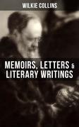 WILKIE COLLINS: Memoirs, Letters & Literary Writings