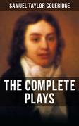 THE COMPLETE PLAYS OF S. T. COLERIDGE