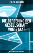 Erich Mühsam: Die Befreiung der Gesellschaft vom Staat - Was ist kommunistischer Anarchismus?