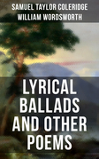 WORDSWORTH & COLERIDGE: Lyrical Ballads and Other Poems