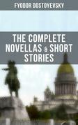 THE COMPLETE NOVELLAS & SHORT STORIES OF FYODOR DOSTOYEVSKY