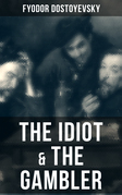THE IDIOT & THE GAMBLER