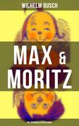 Max & Moritz (Mit Originalillustrationen)