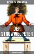 Der Struwwelpeter (Mit Originalillustrationen)