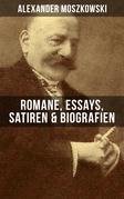 Alexander Moszkowski: Romane, Essays, Satiren & Biografien