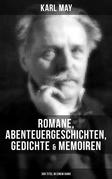 Karl May: Romane, Abenteuergeschichten, Gedichte & Memoiren (300 Titel in einem Band)