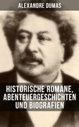 Alexandre Dumas: Historische Romane, Abenteuergeschichten und Biografien