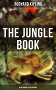 THE JUNGLE BOOK (With Original Illustrations)