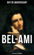 BEL-AMI: THE HISTORY OF A SCOUNDREL