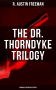 THE DR. THORNDYKE TRILOGY (Forensic Science Mysteries)