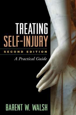 Treating Self-Injury, Second Edition: A Practical Guide