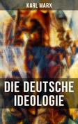 Karl Marx: Die deutsche Ideologie