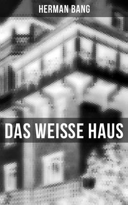 Das weiße Haus (Komplette Ausgabe)