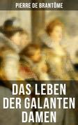 Das Leben der galanten Damen (Vollständige deutsche Ausgabe)