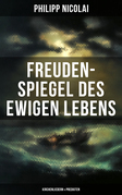 Freuden-Spiegel des ewigen Lebens (Kirchenliedern & Predigten)